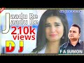 Fa Sumon Dj 💕Jadu Re Jadu Re A Kemon Valobasha Dj Bass Dholki Mix 💞Dj Alamin Khandokar
