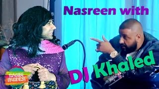 Nasreen With DJ Khaled | Rahim Pardesi