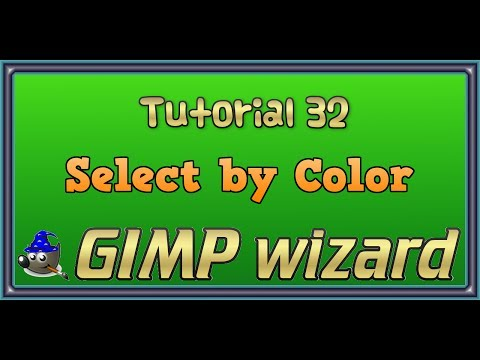 GIMP Tutorial 32  Select by Color