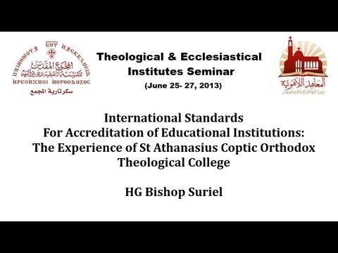 المعايير العالميّة لاعتماد المؤسسات التعليميّة: تجربة SACOTC - نيافة أنبا سوريال HG Bishop Suriel