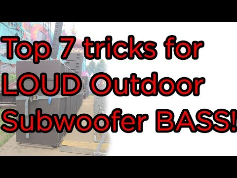 Top 7 tricks for LOUD Outdoor Subwoofer BASS! Revealed!