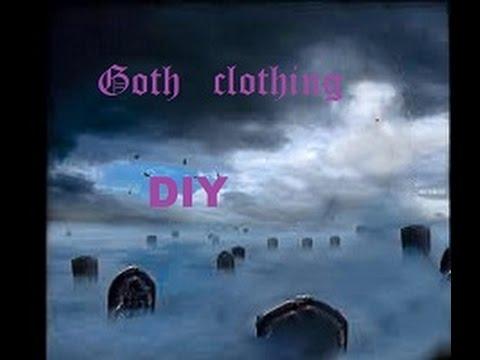 Goth Clothing DIY
