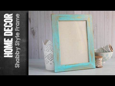 Shabby Style Frame - Faux finish Shabby Chic paint how to