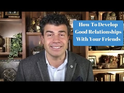 How To Develop Good Relationships With Your Friends  - Dr. Fab Mancini