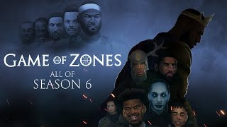 Game of Zones Season 6 FULL Season Binge (Every Episode)