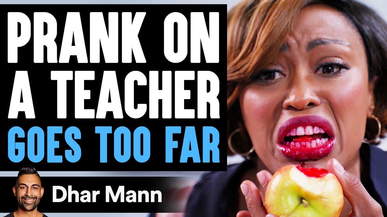 PRANK On Teacher GOES TOO FAR, What Happens Is Shocking | Dhar Mann