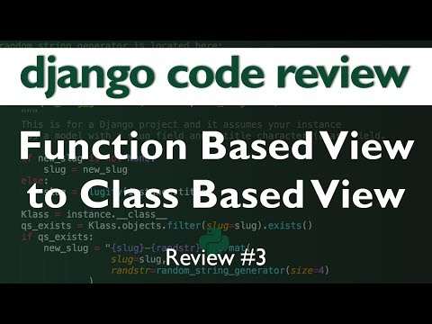 Django Code Review #3 // Function Based View to Class Based View