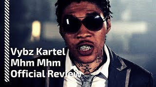 Vybz Kartel - Mhm Hm - Official Review