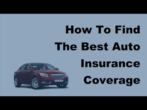 2017 Car Insurance Coverage Basics |  How To Find The Best Auto Insurance Coverage