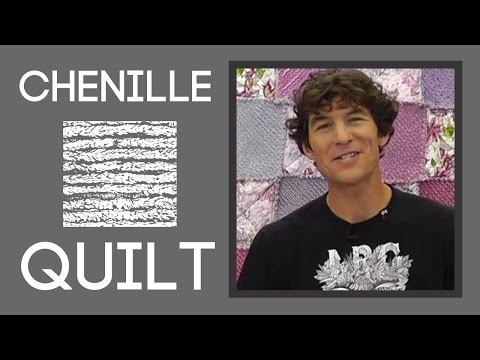 Chenille Quilting: An Easy Quilt Tutorial with Rob Appell of Man Sewing