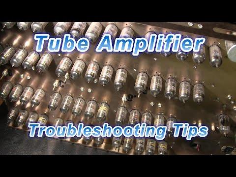 Tube Amplifier Troubleshooting Tips