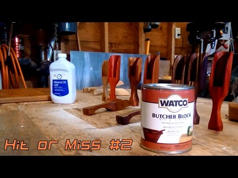 Hit or Miss Episode #2 Watco Butcher Block Finish