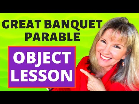 PARABLE OF THE GREAT BANQUET FEAST (lessons for church, home & school)
