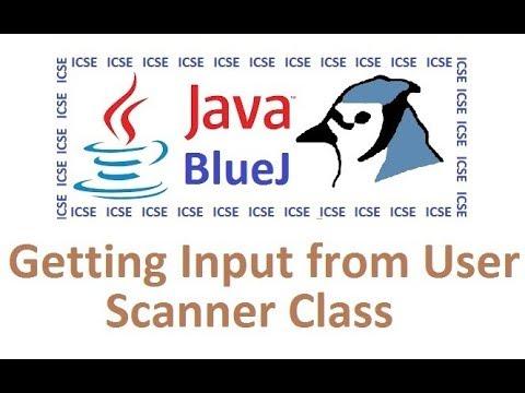 #3 Getting user Input - Scanner Class - Computer Appplications - Java Class 10 - ICSE - BlueJ