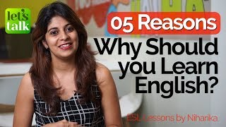 5 Reasons – Why Should You Learn English? - Speak English fluently & Confidently – Free ESL lessons