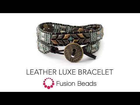 Beading Tutorial: Learn how to make the Leather Luxe Bracelet by Fusion Beads
