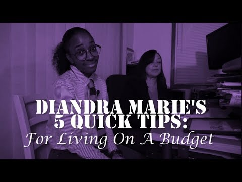 Diandra Marie's 5 Quick Tips: Living On A Budget