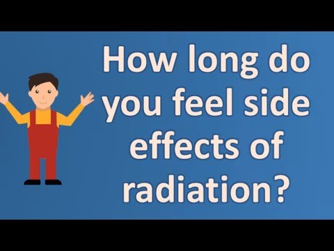 How long do you feel side effects of radiation ?  FAQS on Health