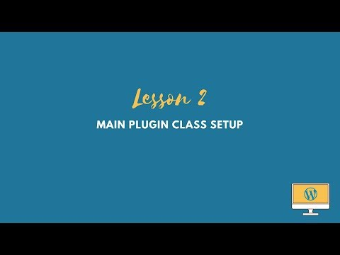 WordPress Plugin Tutorial: Plugin Class Setup