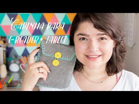 DIY • Capinha para E-reader/tablet ♥
