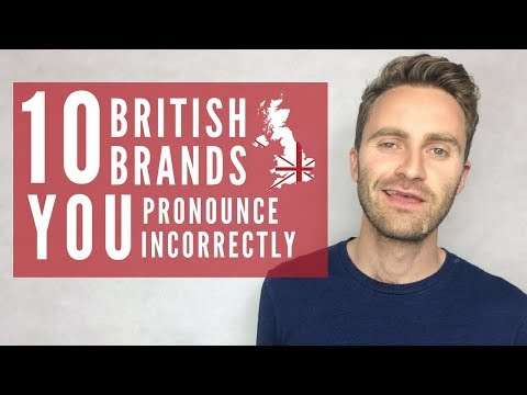 10 British Brands You Pronounce Incorrectly