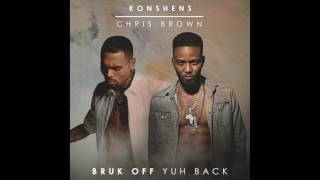 KONSHENS X CHRIS  BROWN - BRUK OFF YUH BACK - SUBKONSHUS MUSIC / EMPIRE 2017