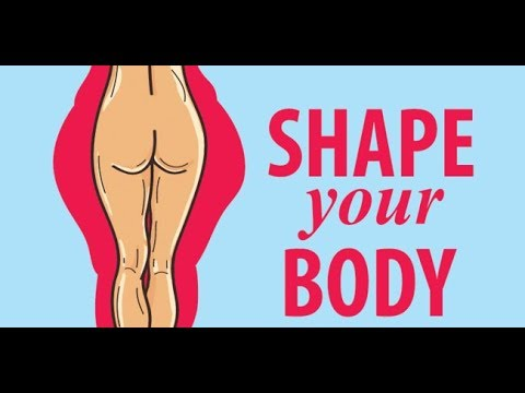 9 Fast Ways To Shape Your Body
