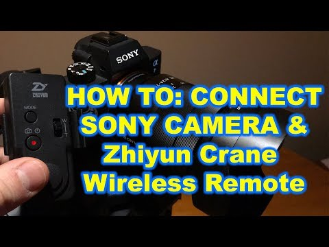 Howto Connect Zhiyun Crane Wireless Remote with Sony Cameras a7iii a9 a7sii ZWB02