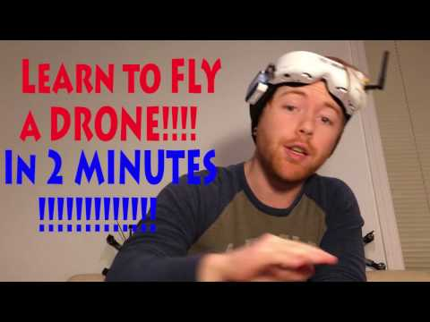 LEARN TO FLY A DRONE IN 2 MINUTES!!!!!!!!!!!!!!!!!!!!!!!!