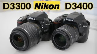 Nikon D3300 vs Nikon D3400! Which one should you get?