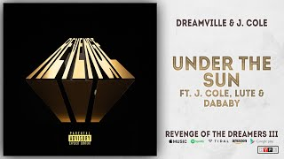 J. Cole, Lute & DaBaby - Under the Sun (Revenge of the Dreamers 3)