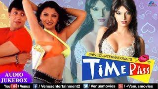 Time Pass | Shreya Ghosal, Sonu Kakkar, Shaan, Vinod Rathod | Jukebox | Best Hindi Movie Songs