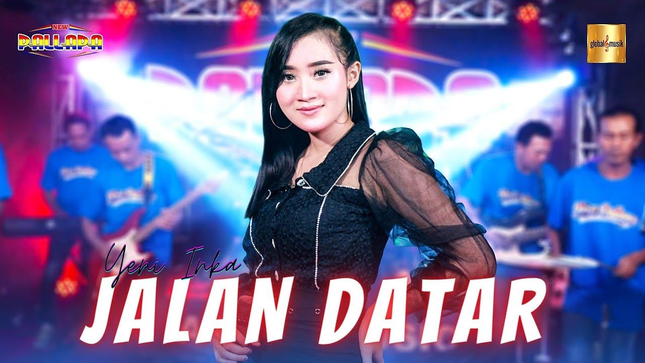Yeni Inka ft New Pallapa - Jalan Datar | Cinta Bawa Duka Rindu Balas Dendam (Official Live Music)