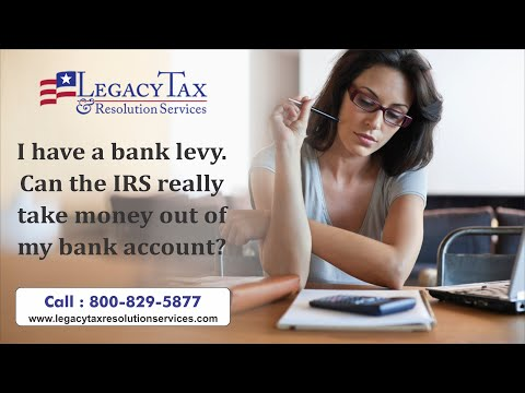 I have a bank levy.  Can the IRS really take money out of my bank account?