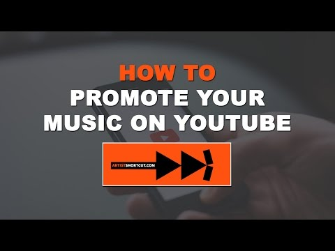 How to Promote Your Music on YouTube