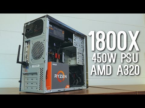 $30 PSU + $450 CPU (R7 1800X) + $50 Motherboard (A320)  - Will it work?
