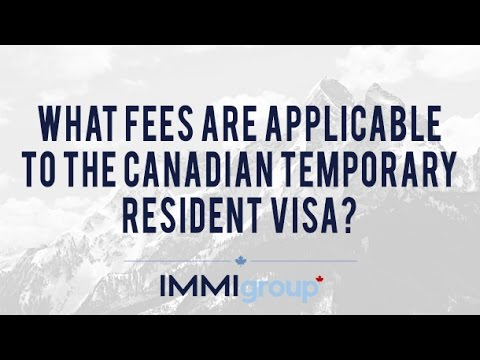 What fees are applicable to the Canadian Temporary Resident Visa?