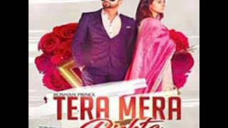 Tera Mera rishta (full song)Roshan Prince
