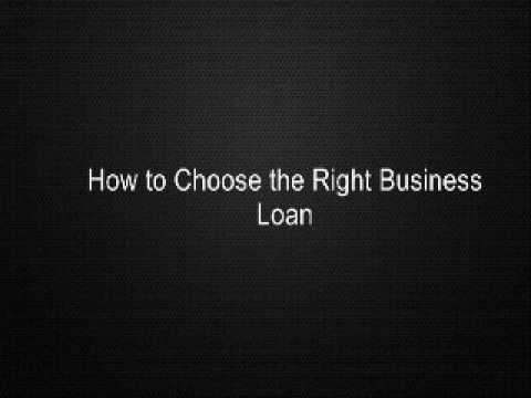 How to Choose the Right Business Loan