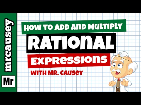 How to Add and Multiply Rational Expressions (Algebra Fractions)