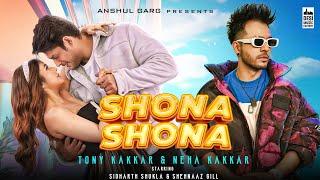 Shona Shona - Tony Kakkar, Neha Kakkar ft. Sidharth Shukla \u0026 Shehnaaz Gill | Anshul Garg