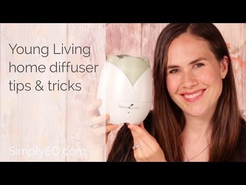 Young Living Home Diffuser Tips & Tricks