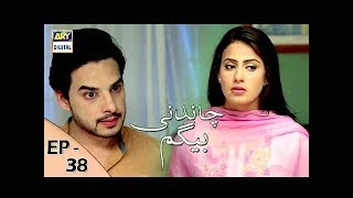 Chandni Begum Episode 38 - 22nd November 2017 - ARY Digital Drama