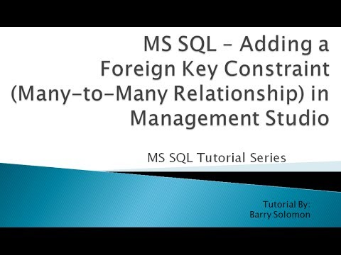 6. MS SQL - Adding a Foreign Key Constraint (Many-to-Many Relationship) in Management Studio