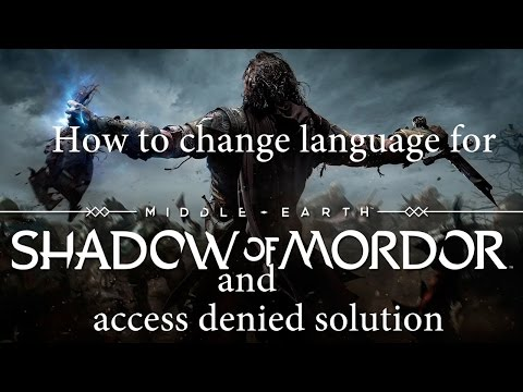 How to change language for middle earth game and access denied solution