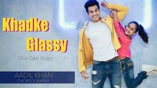 Khadke Glassy | One Take Dance video | Aadil Khan Choreography | #khadkeglassy #bollywooddance