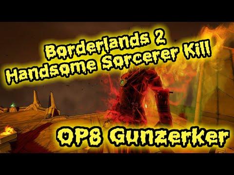 Borderlands 2 Handsome Sorcerer Kill - 15 seconds! OP8 Gunzerker NKLO