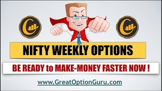 NIFTY WEEKLY OPTIONS - BE READY to MAKE MONEY FASTER NOW [ Must Watch & Share ] GREAT OPTION GURU