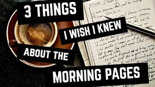 3 Things I Wish I Knew About the Morning Pages (THE ARTIST'S WAY)