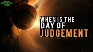 When Is The Day Of Judgement?